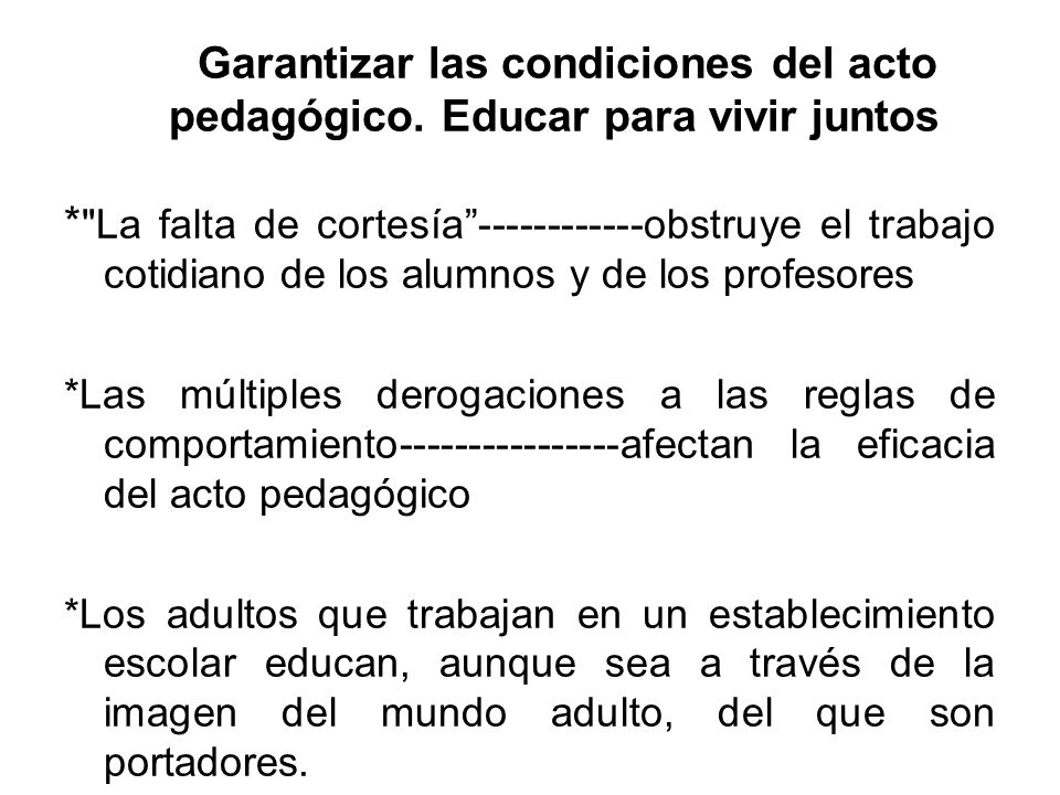 Garantizar las condiciones del acto pedagógico. Educar para vivir juntos *