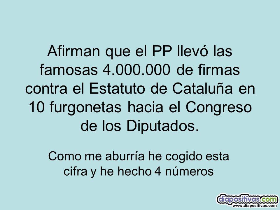 Afirman que el PP llevó las famosas 4.000.000 de firmas contra el Estatuto de Cataluña en 10 furgonetas hacia el Congreso de los Diputados. Como me ab