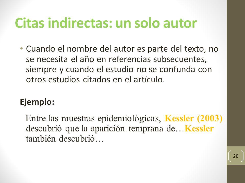 Citas indirectas: múltiples autores (caso 1: dos autores) Cuando un trabajo tenga dos autores, siempre cítelos a ambos cada vez que se presente la referencia dentro del texto.