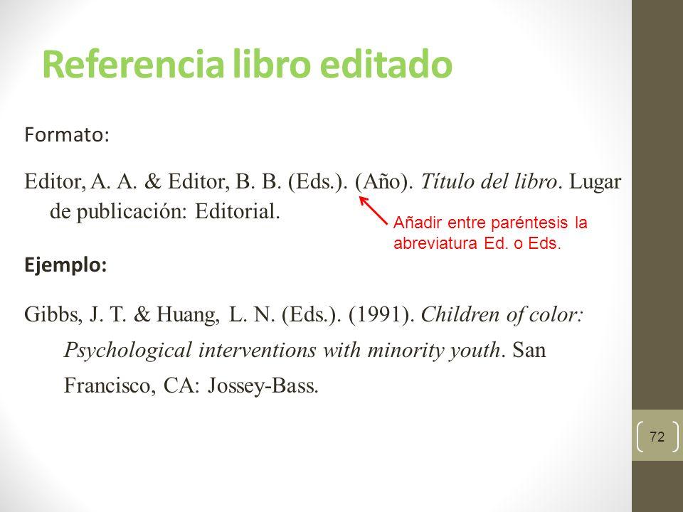 Referencia capítulo de libro editado El orden de los editores del libro cambia: primero van las iniciales del nombre abreviadas y enseguida el apellido.
