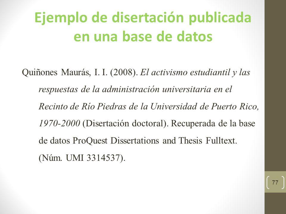 78 Disertaciones y tesis Si se encuentra en una biblioteca en formato impreso y no ha sido publicada Formato: Autor, A.