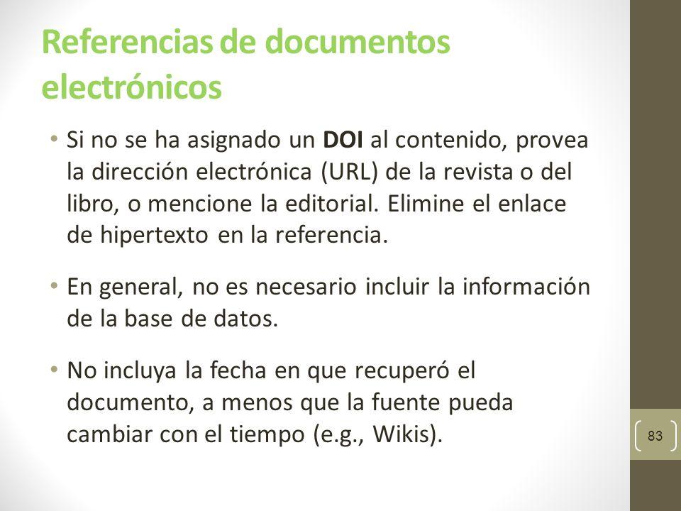 Referencias de documentos electrónicos No inserte un guión (-) para dividir una dirección electrónica extensa que ocupa varias líneas; en su lugar, corte la dirección dejando un espacio antes de un signo de puntuación (una excepción es http://).