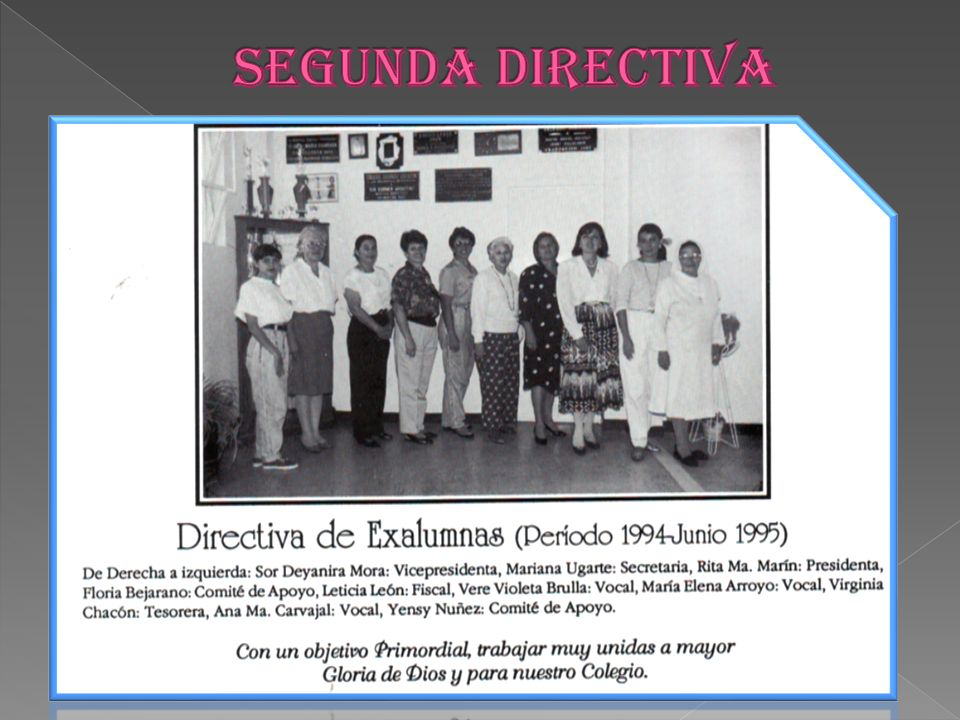 (De izquierda a derecha.) (Sentadas) Rita Ma. Marín (Vice-Presidenta) Liliana Castro (Presidenta) Lorena María McLoren Q. (Secretaria) (De pie) Sor De