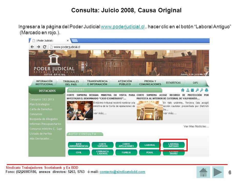 6 Consulta: Juicio 2008, Causa Original Ingresar a la página del Poder Judicial www.poderjudicial.cl, hacer clic en el botón Laboral Antiguowww.poderjudicial.cl (Marcado en rojo.).