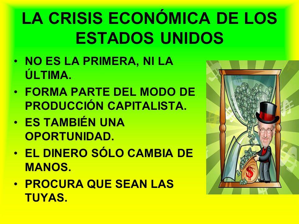 LA CRISIS ECONÓMICA DE LOS ESTADOS UNIDOS NO ES LA PRIMERA, NI LA ÚLTIMA. FORMA PARTE DEL MODO DE PRODUCCIÓN CAPITALISTA. ES TAMBIÉN UNA OPORTUNIDAD.