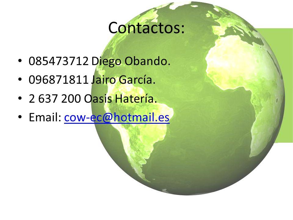 Contactos: 085473712 Diego Obando.096871811 Jairo García.