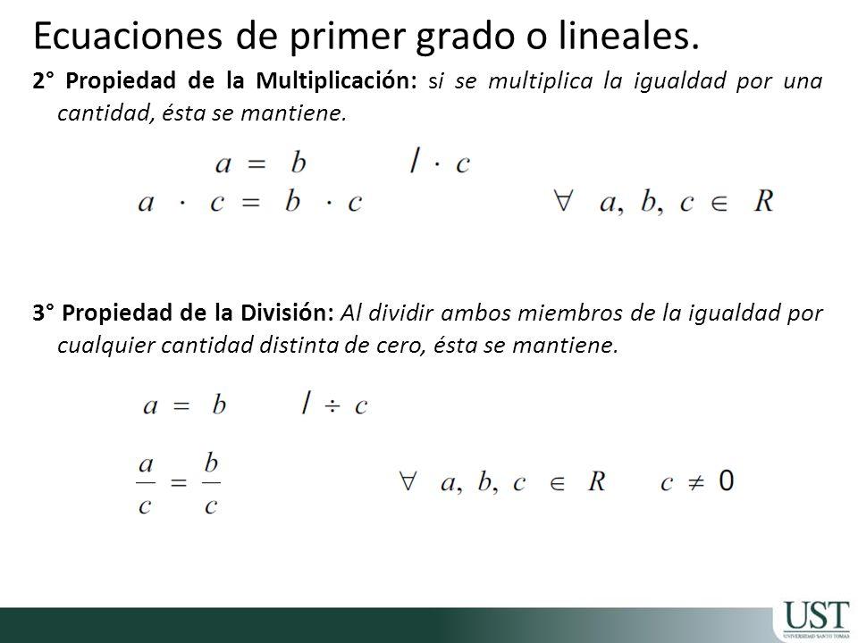 2° Propiedad de la Multiplicación: si se multiplica la igualdad por una cantidad, ésta se mantiene. 3° Propiedad de la División: Al dividir ambos miem