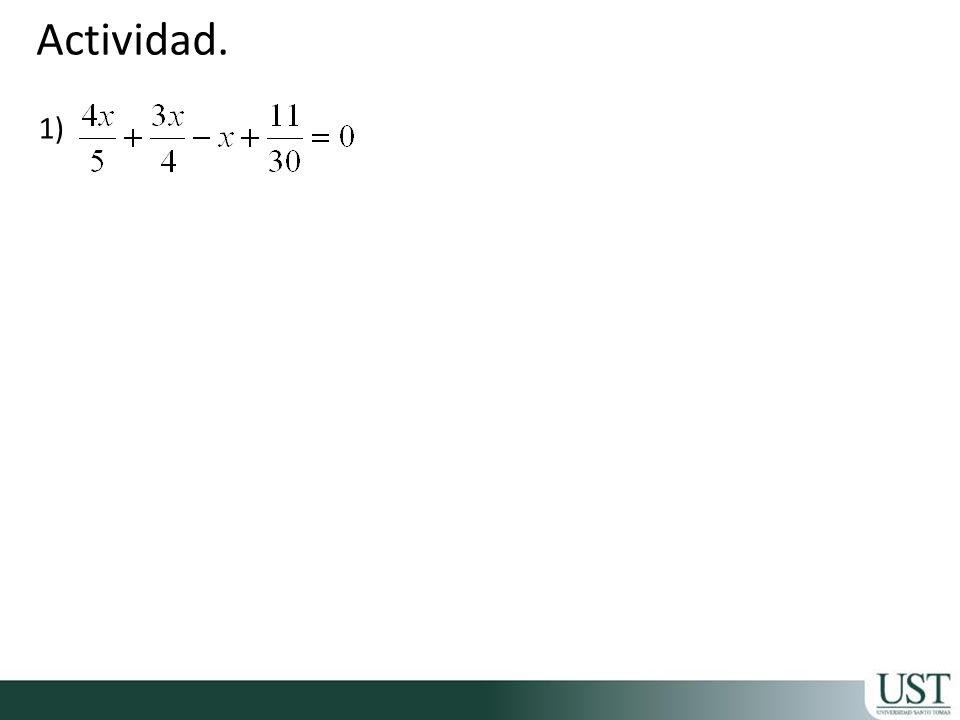 Hasta ahora hemos trabajado en la resolución de ecuaciones, donde la incógnita se presenta en el numerador.