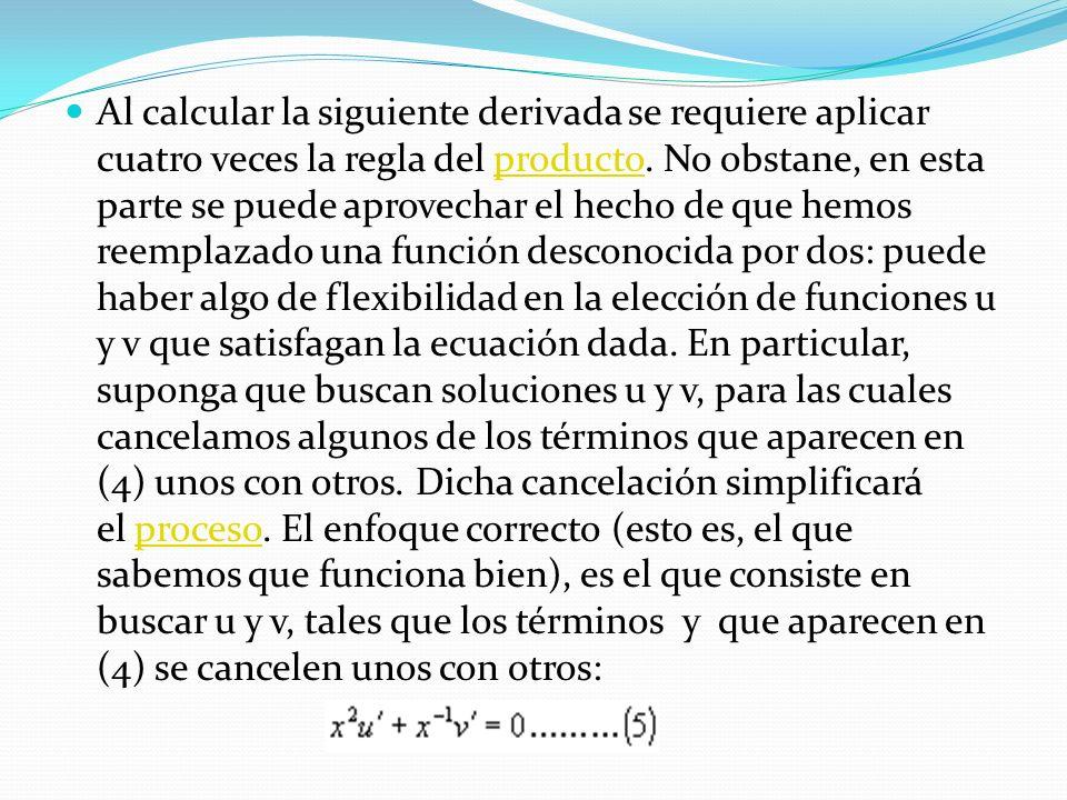 Al calcular la siguiente derivada se requiere aplicar cuatro veces la regla del producto. No obstane, en esta parte se puede aprovechar el hecho de qu