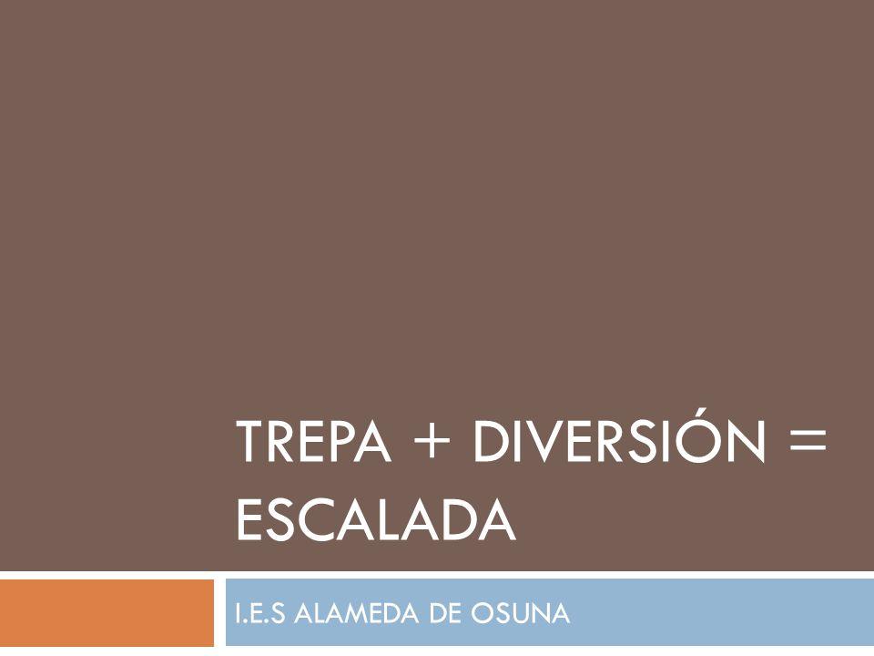TREPA + DIVERSIÓN = ESCALADA I.E.S ALAMEDA DE OSUNA