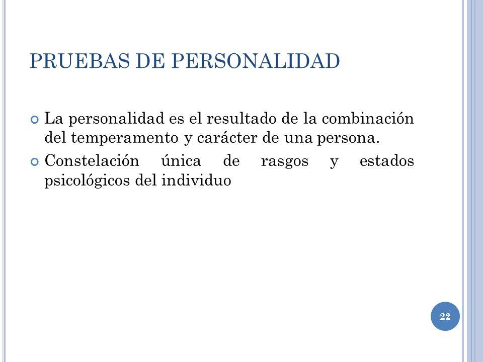 PRUEBAS DE PERSONALIDAD La personalidad es el resultado de la combinación del temperamento y carácter de una persona.