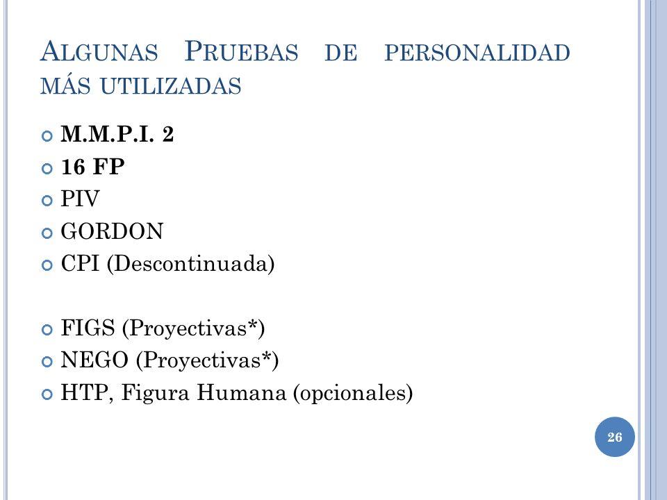 A LGUNAS P RUEBAS DE PERSONALIDAD MÁS UTILIZADAS M.M.P.I.