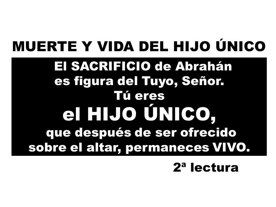El SACRIFICIO de Abrahán es figura del Tuyo, Señor.