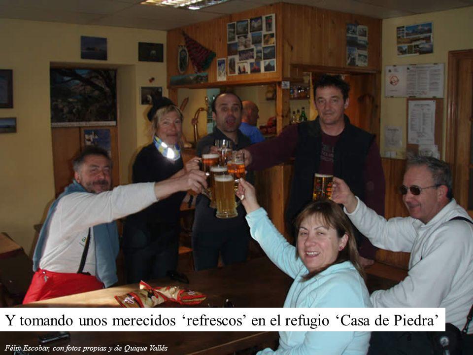 Y tomando unos merecidos refrescos en el refugio Casa de Piedra Félix Escobar, con fotos propias y de Quique Vallés