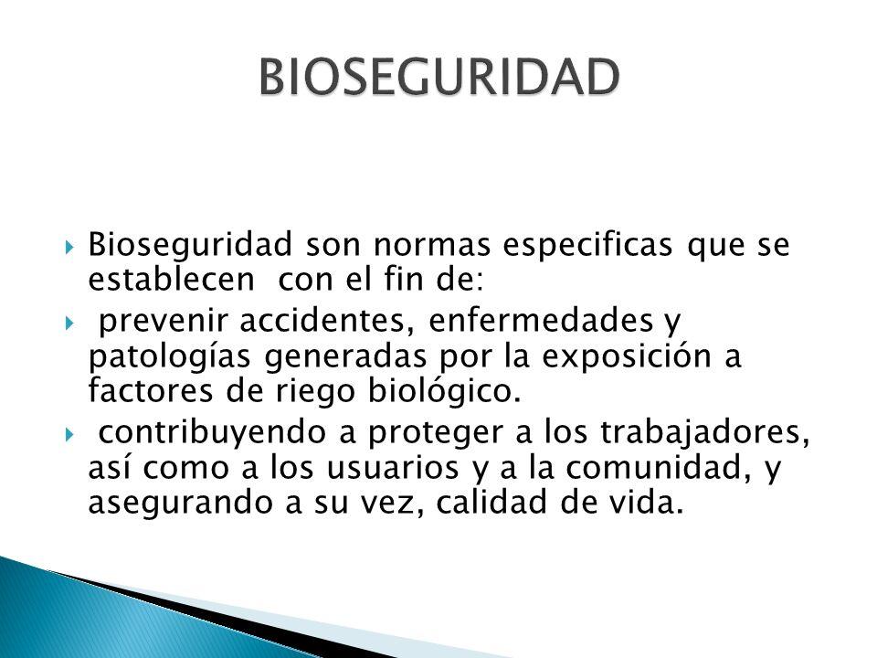Bioseguridad son normas especificas que se establecen con el fin de: prevenir accidentes, enfermedades y patologías generadas por la exposición a fact
