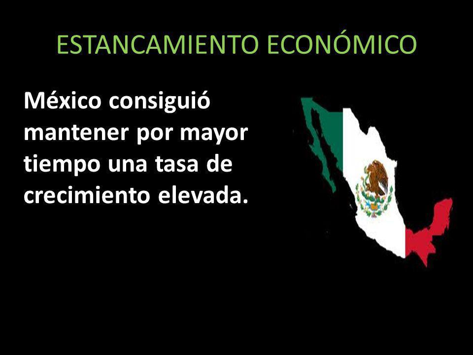 ESTANCAMIENTO ECONÓMICO México consiguió mantener por mayor tiempo una tasa de crecimiento elevada.