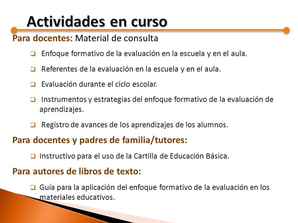 Para docentes: Material de consulta Enfoque formativo de la evaluación en la escuela y en el aula. Referentes de la evaluación en la escuela y en el a