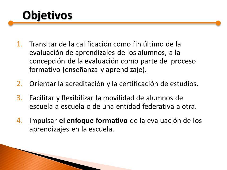 1. Transitar de la calificación como fin último de la evaluación de aprendizajes de los alumnos, a la concepción de la evaluación como parte del proce