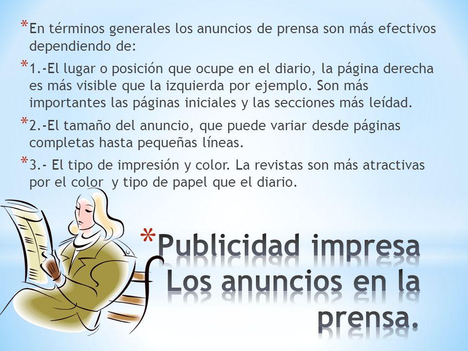 * En términos generales los anuncios de prensa son más efectivos dependiendo de: * 1.-El lugar o posición que ocupe en el diario, la página derecha es