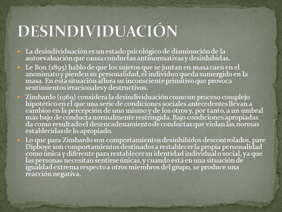 La desindividuación es un estado psicológico de disminución de la autoevaluación que causa conductas antinormativas y desinhibidas. Le Bon (1895) habl