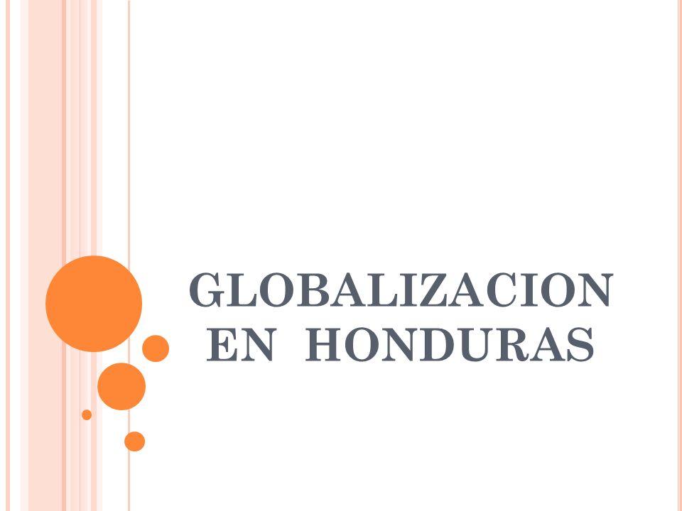 GLOBALIZACION EN HONDURAS