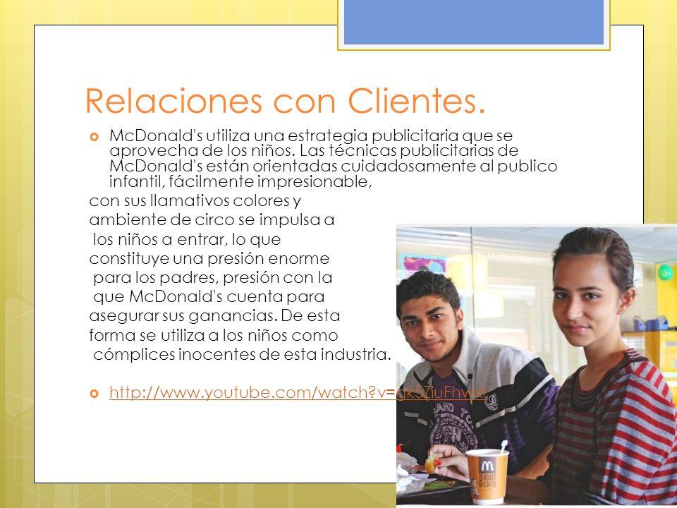 Relaciones con Clientes. McDonald's utiliza una estrategia publicitaria que se aprovecha de los niños. Las técnicas publicitarias de McDonald's están