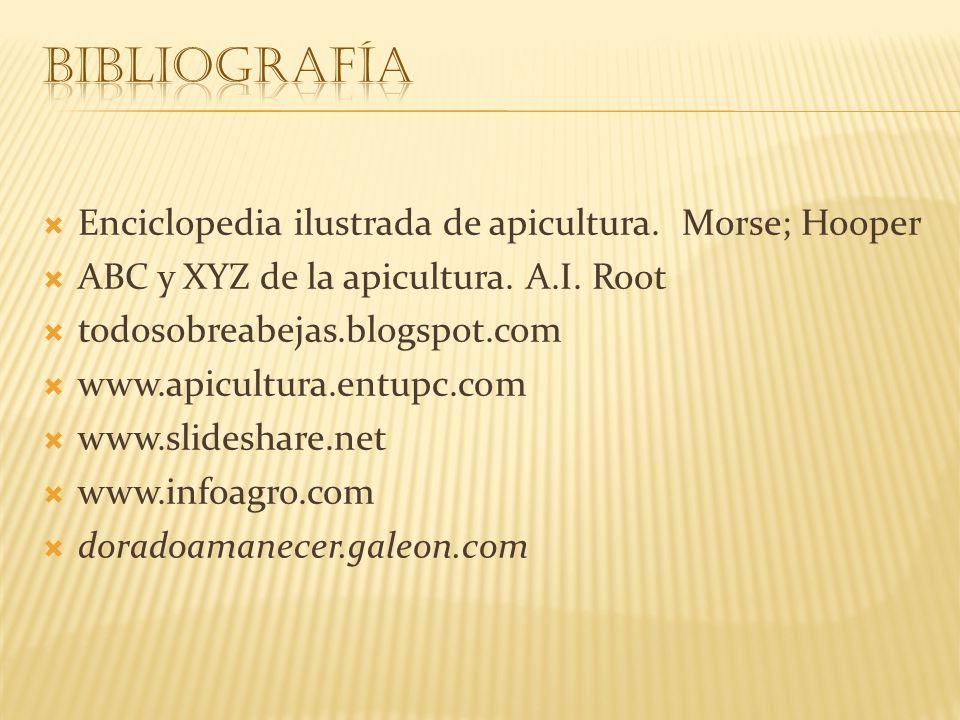 Enciclopedia ilustrada de apicultura. Morse; Hooper ABC y XYZ de la apicultura. A.I. Root todosobreabejas.blogspot.com www.apicultura.entupc.com www.s