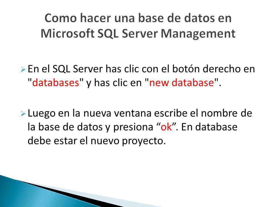 En el SQL Server has clic con el botón derecho en