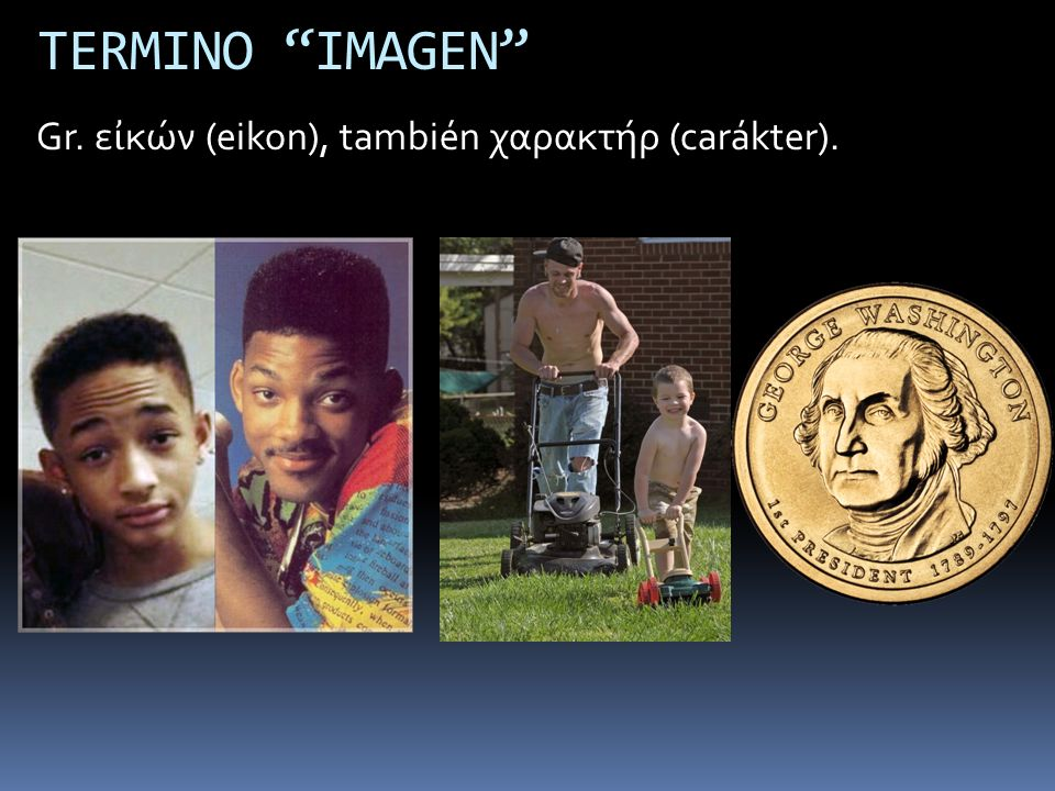 TERMINO IMAGEN Gr. ε κών (eikon), también χαρακτήρ (carákter).