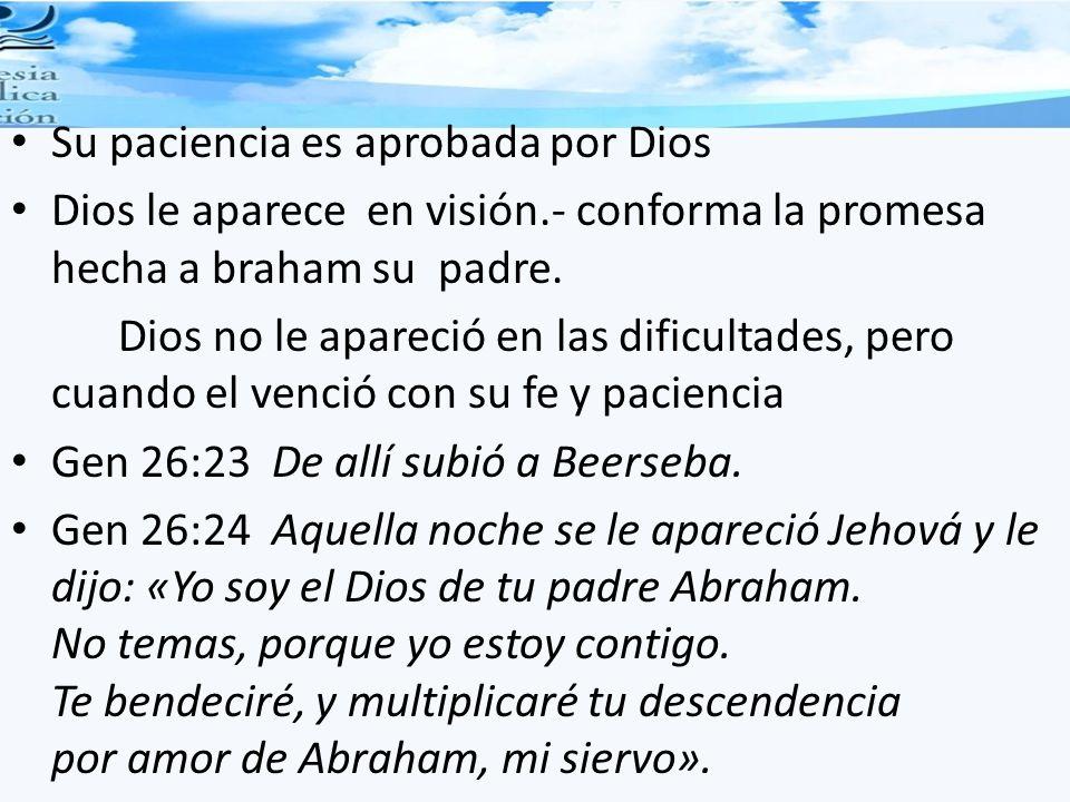 Su paciencia es aprobada por Dios Dios le aparece en visión.- conforma la promesa hecha a braham su padre. Dios no le apareció en las dificultades, pe