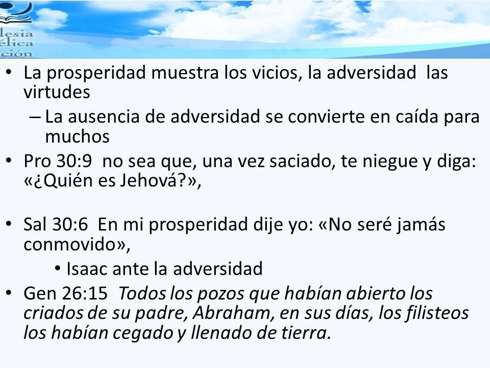 La envidia por su prosperidad Gen 26:16 Entonces dijo Abimelec a Isaac: –Apártate de nosotros, porque te has hecho mucho más poderoso que nosotros.