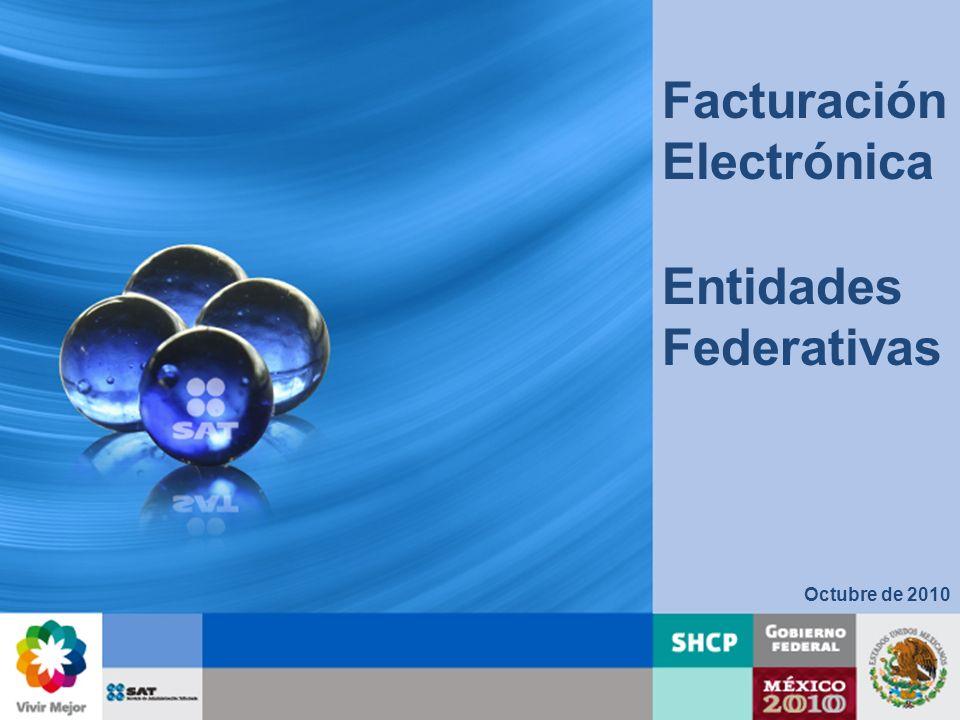 Octubre de 2010 Facturación Electrónica Entidades Federativas