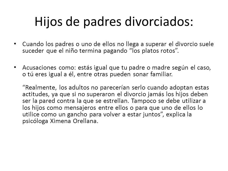 Hijos de padres divorciados: Cuando los padres o uno de ellos no llega a superar el divorcio suele suceder que el niño termina pagando los platos rotos.