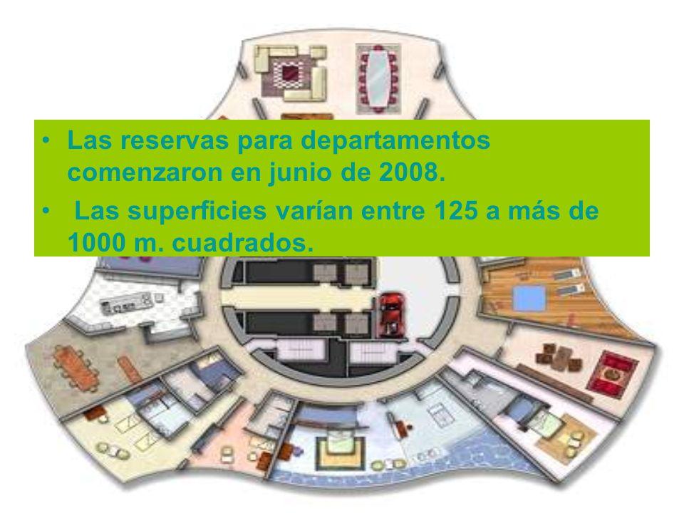 Las reservas para departamentos comenzaron en junio de 2008.