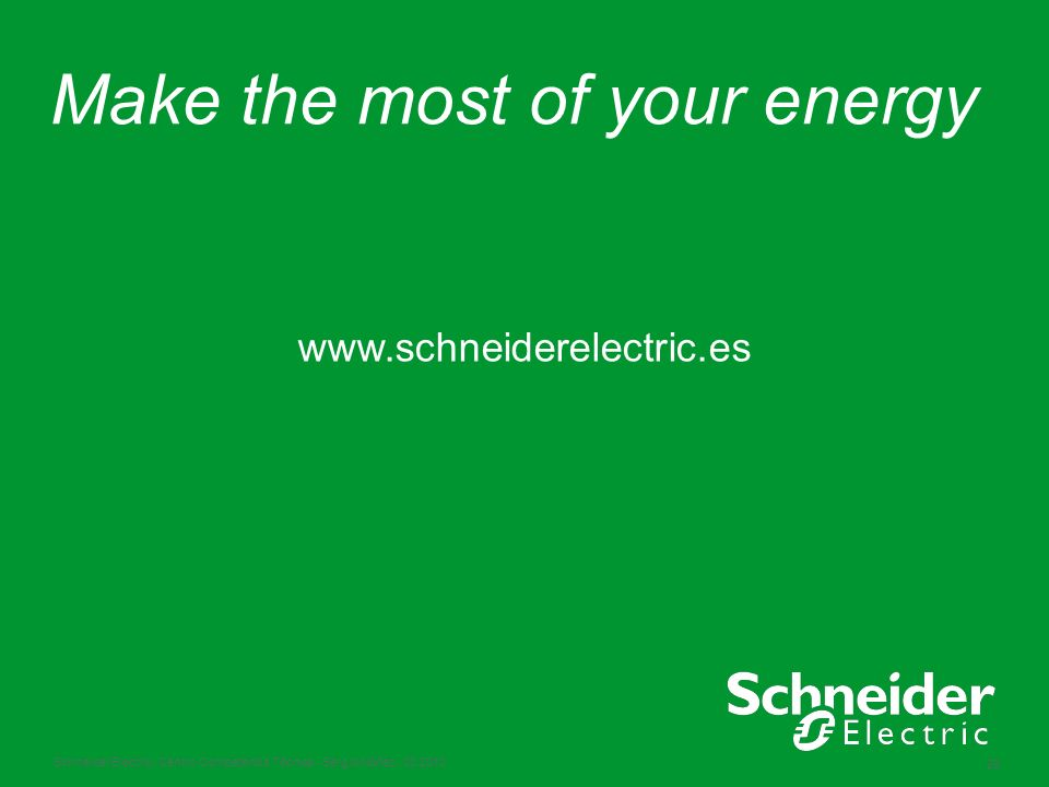 Schneider Electric 29 - Centro Competencia Técnica - Sergio Núñez - 03.2010 Make the most of your energy www.schneiderelectric.es