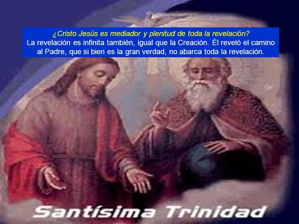 ¿Cristo Jesús es mediador y plenitud de toda la revelación.