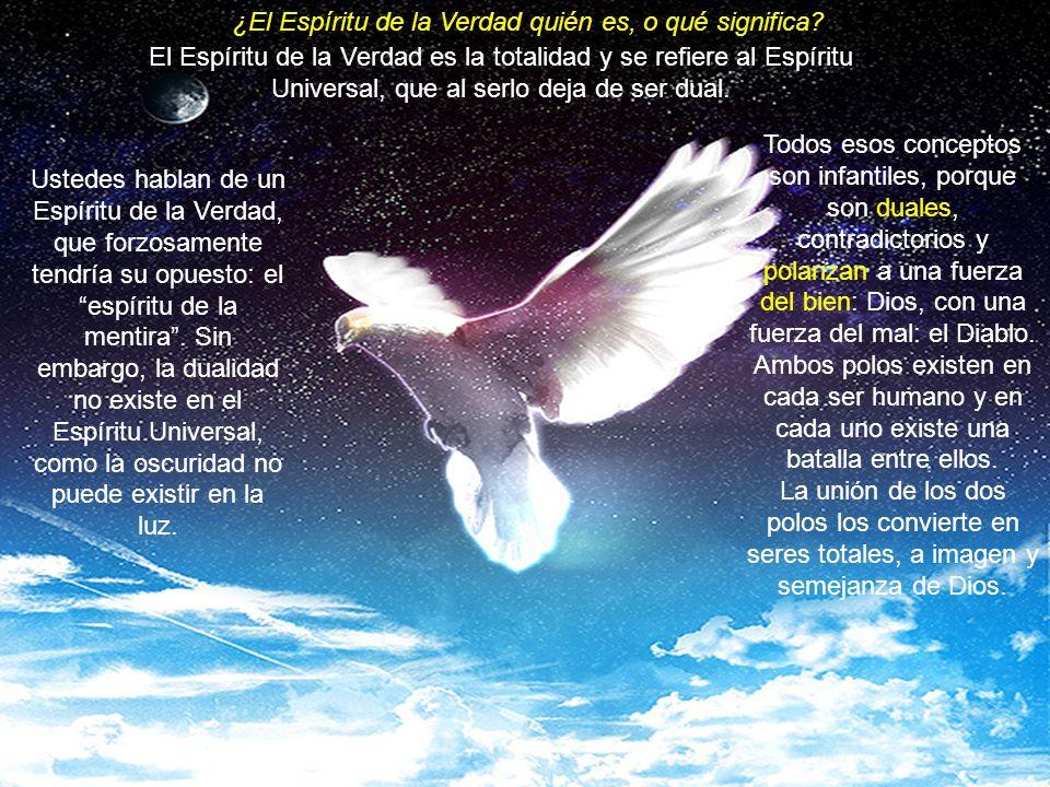 Por tanto, lo que se anuncia de las verdades que habrán de venir, es a través de su contacto Espiritual y de su unión con la fuente Universal. La huma