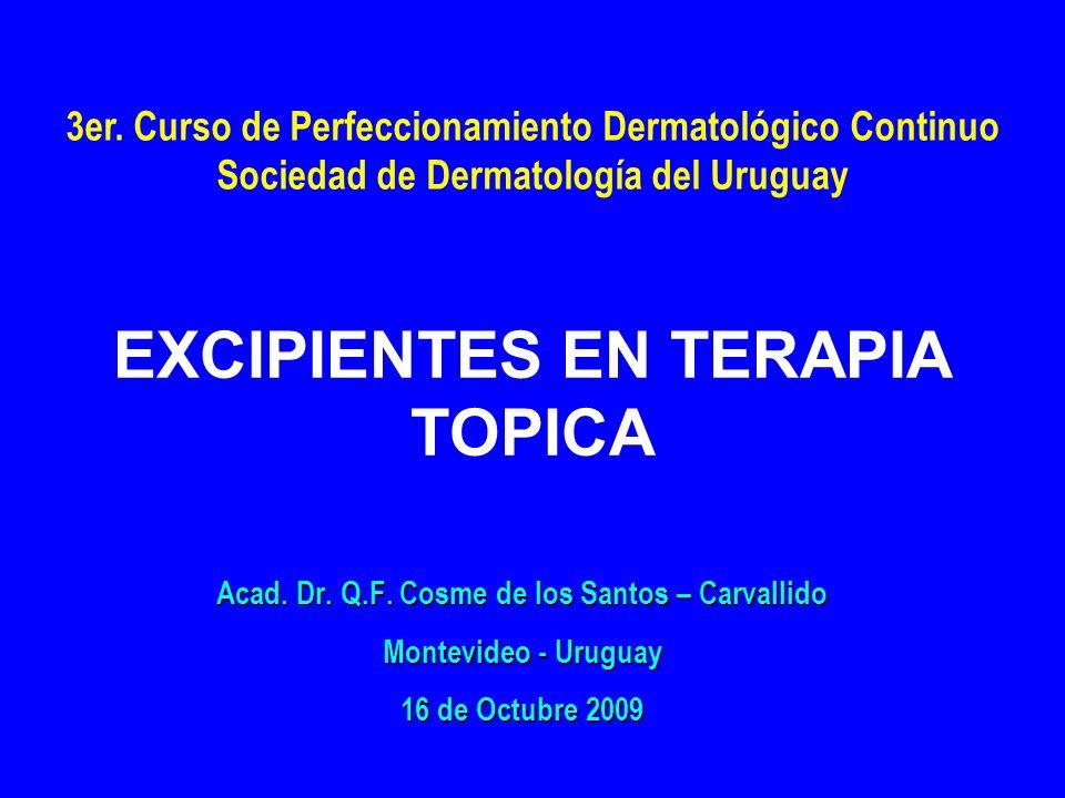 EXCIPIENTES EN TERAPIA TOPICA Acad.Dr. Q.F.