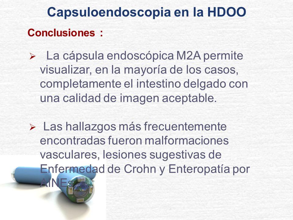 Conclusiones : La cápsula endoscópica M2A permite visualizar, en la mayoría de los casos, completamente el intestino delgado con una calidad de imagen