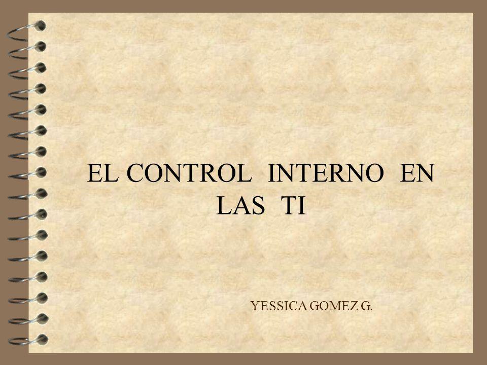 EL CONTROL INTERNO EN LAS TI YESSICA GOMEZ G.