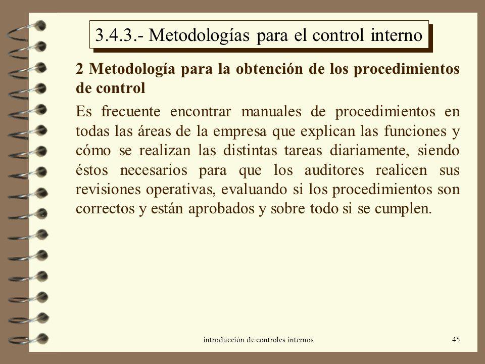 introducción de controles internos45 3.4.3.- Metodologías para el control interno 2 Metodología para la obtención de los procedimientos de control Es