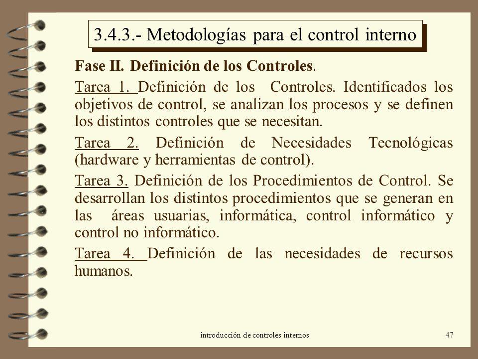 introducción de controles internos47 3.4.3.- Metodologías para el control interno Fase II. Definición de los Controles. Tarea 1. Definición de los Con