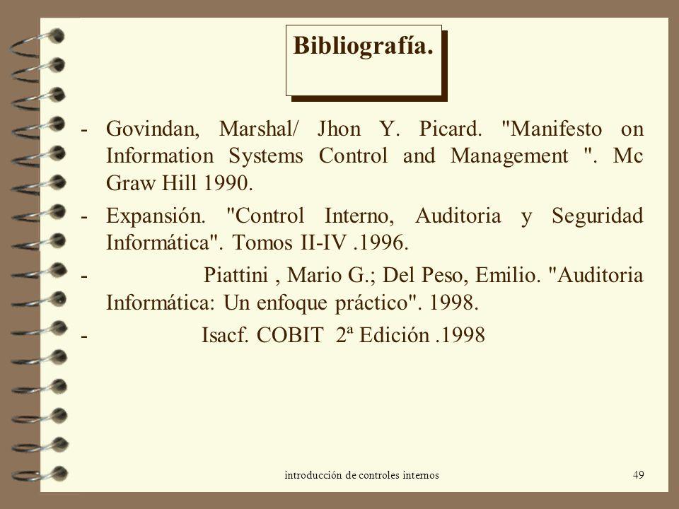 introducción de controles internos49 Bibliografía. - Govindan, Marshal/ Jhon Y. Picard.
