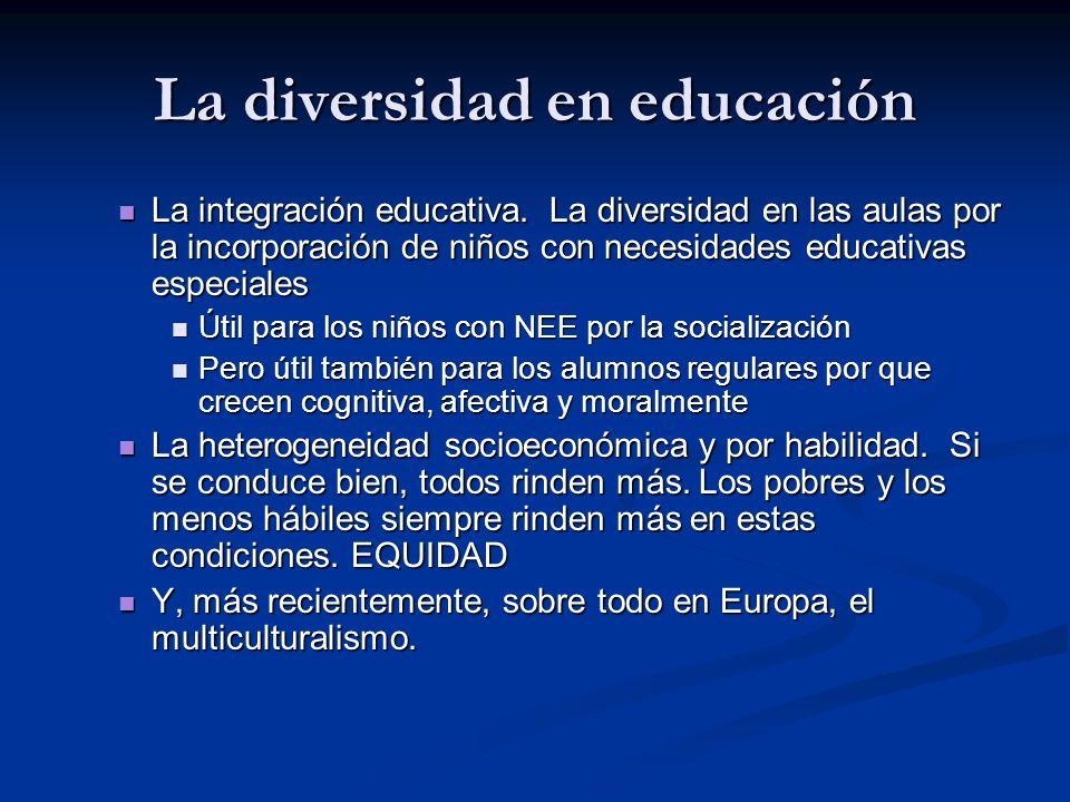 La diversidad en educación La integración educativa.