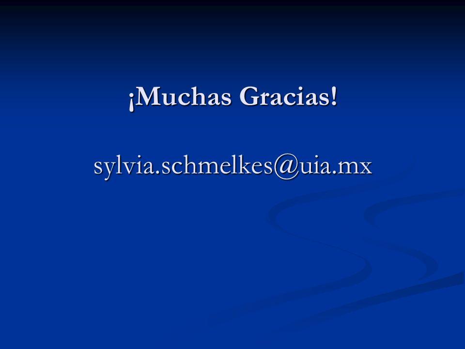 ¡Muchas Gracias! sylvia.schmelkes@uia.mx