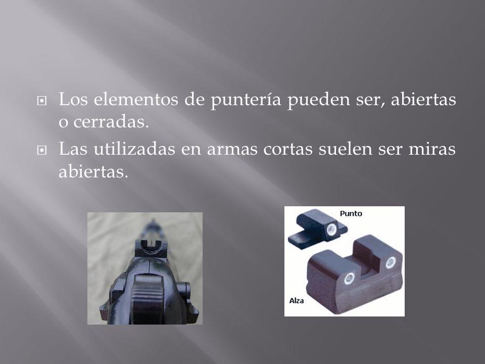 Los elementos de puntería pueden ser, abiertas o cerradas. Las utilizadas en armas cortas suelen ser miras abiertas.