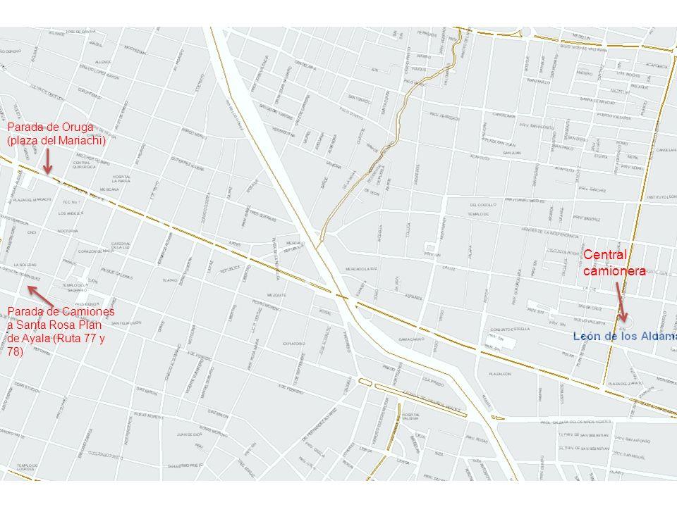 Central camionera Parada de Oruga (plaza del Mariachi) Parada de Camiones a Santa Rosa Plan de Ayala (Ruta 77 y 78)