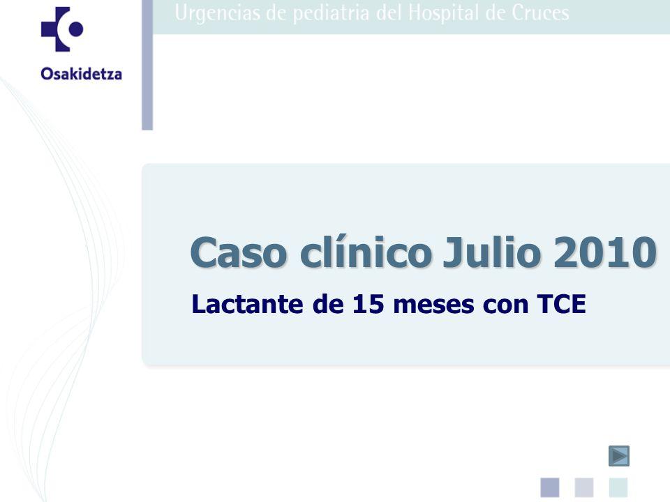 Lactante de 15 meses con TCE Caso clínico Julio 2010