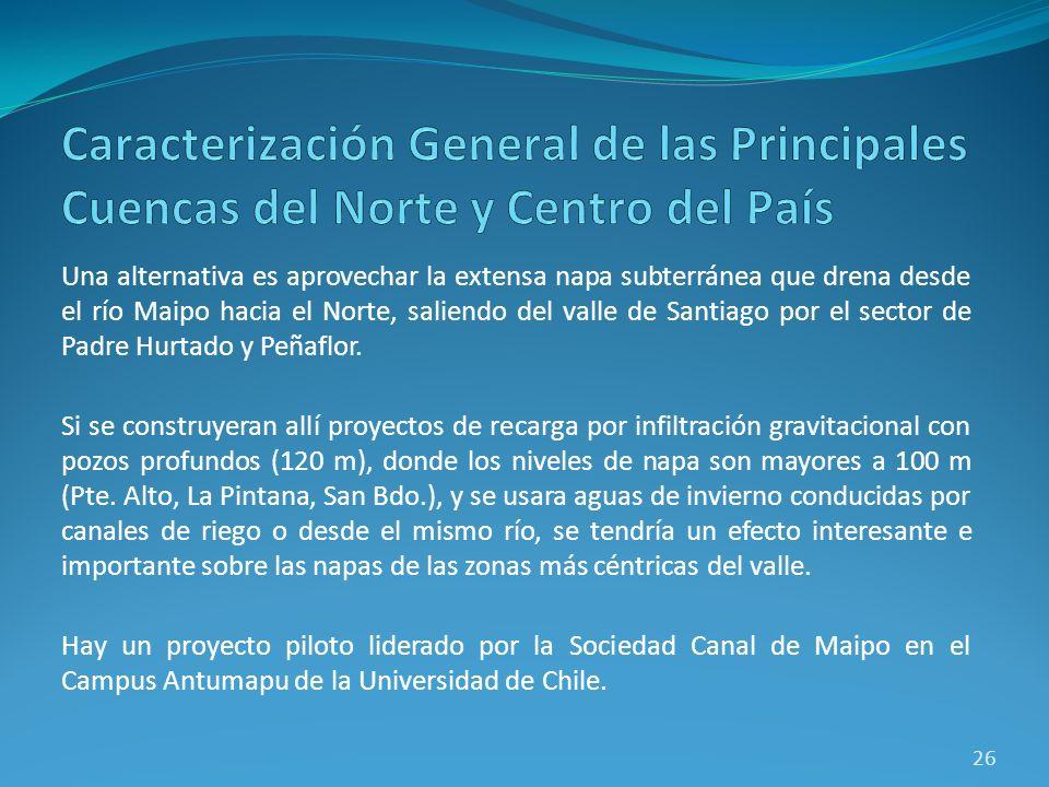 Una alternativa es aprovechar la extensa napa subterránea que drena desde el río Maipo hacia el Norte, saliendo del valle de Santiago por el sector de