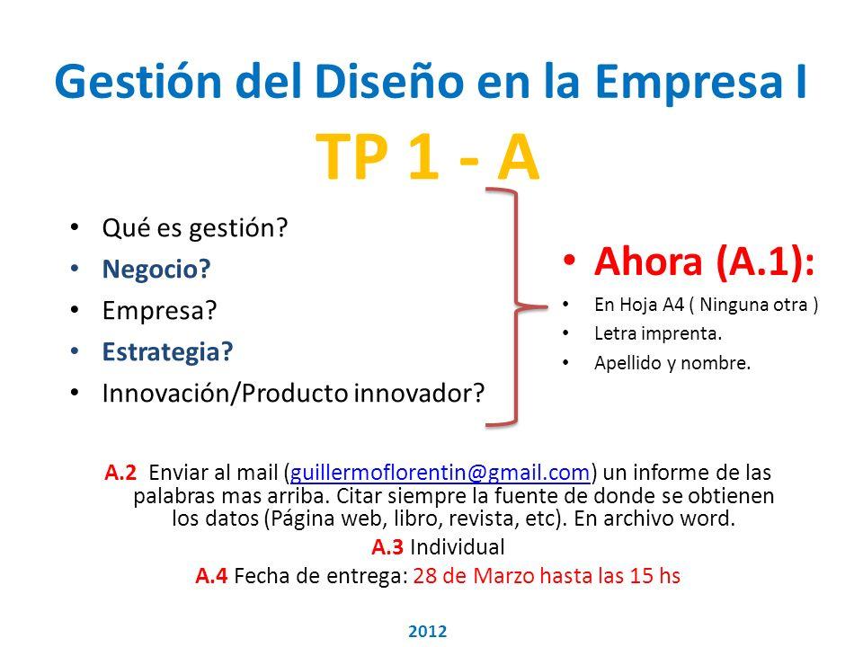 Gestión del Diseño en la Empresa I TP 1 - A Qué es gestión.